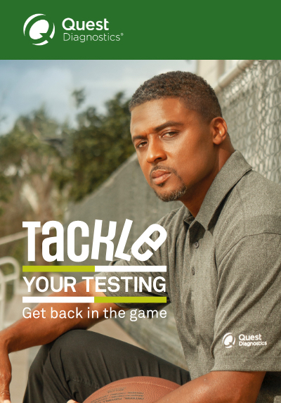 Quest Diagnostics  |  Tackle Your Testing  |  Get back in the game